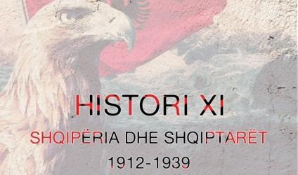 """""""Shqipëria dhe shqiptarët 1912-1939"""", histori XI"""