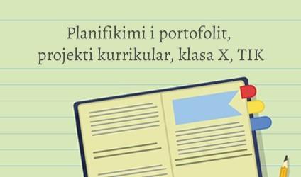 Planifikimi i portofolit, projekti kurrikular, klasa X, TIK