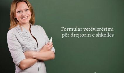 Formular vetëvlerësimi për drejtorin e shkollës