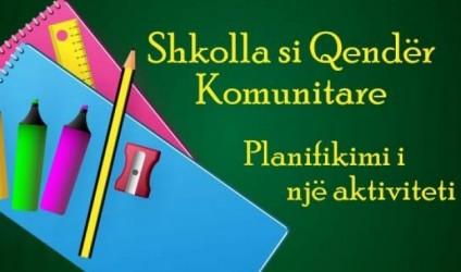 Shkolla si Qendër Komunitare, planifikimi i një aktiviteti