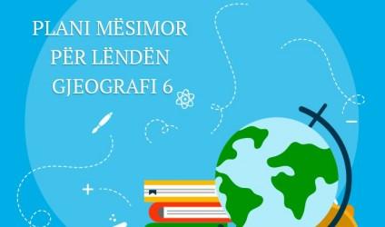 Plani mësimor për lëndën gjeografi 6