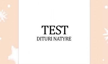 """Test """"Dituri natyre"""""""
