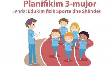 Planifikim tremujor në lëndën: Edukim fizik, Sporte dhe Shëndet