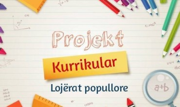 """Projekt kurrikular """"Lojërat popullore"""""""