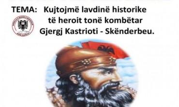 Plan veprimtarie: Kujtojmë lavdinë historike të Skënderbeut