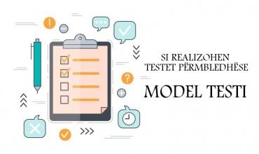 Si realizohen testet përmbledhëse/ Model testi