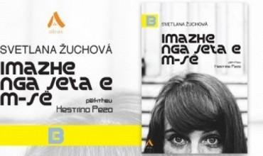 """Vjen në shqip romani """"Imazhe nga jeta e M-s"""" i autores sllovake, Svetlana Žuchová"""