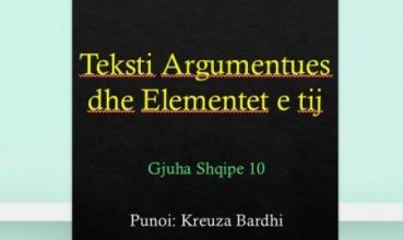 Gjuhë shqipe X, teksti argumentues dhe elementet e tij