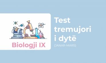 Test tremujori i dytë, Biologji IX
