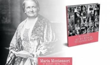 Maria Montessori, mësuesja që bëri reformë në mësimdhënie