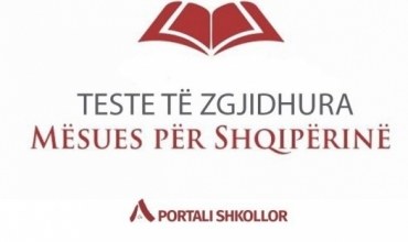"""Teste të zgjidhura për kandidatët që marrin pjesë në testimin """"Mësues për Shqipërinë"""""""