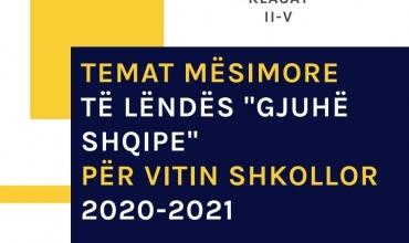 Temat mësimore të lëndës Gjuhë shqipe II-V për vitin shkollor 2020-2021