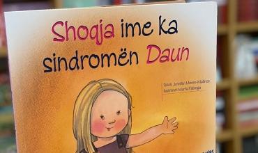 """""""Shoqja ime ka sindromën Daun""""- libri edukativ për gjithëpërfshirjen e fëmijëve në shkollë e kudo"""